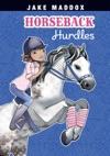 Jake Maddox Horseback Hurdles