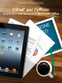 L'iPad® per l'ufficio: lavora con i tuoi documenti Microsoft® Office Book Cover
