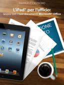 L'iPad® per l'ufficio: lavora con i tuoi documenti Microsoft® Office Book Cover