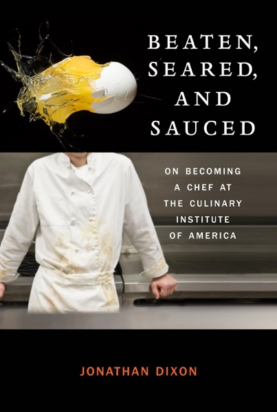Beaten, Seared, and Sauced - Jonathan Dixon book cover
