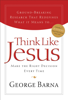 George Barna - Think Like Jesus artwork