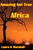 Amazing But True: Africa Adventure Book 1