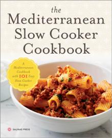 The Mediterranean Slow Cooker Cookbook book