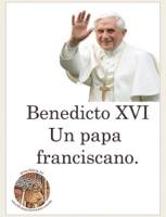 Benedicto XVI, un papa franciscano