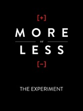 More Or Less: The Experiment