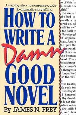 How to Write a Damn Good Novel - James N. Frey book
