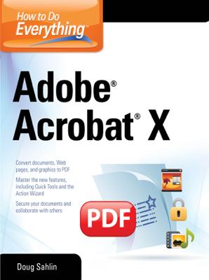 How to Do Everything Adobe Acrobat X - Doug Sahlin book