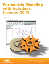 Parametric Modeling With Autodesk Inventor 2013