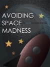 Avoiding Space Madness