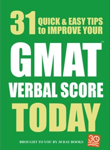 31 Quick Easy Ways to Improve Your GMAT Verbal Score Today da 30 Day Books