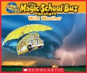 Magic School Bus Presents: Wild Weather