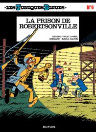 Les Tuniques Bleues - Tome 6 - LA PRISON DE ROBERTSONVILLE