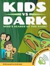 Kids Vs Dark Whos Scared Of The Dark Enhanced Version