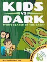 Kids vs Dark: Who's Scared of The Dark? (Enhanced Version)