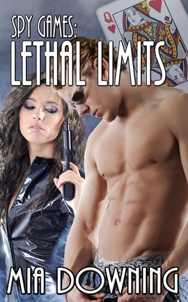 Spy Games: Lethal Limits - Mia Downing book cover