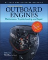 Outboard Engines Maintenance Troubleshooting And Repair Second Edition  Maintenance Troubleshooting And Repair