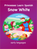 Early Languages LLC - Princesses Learn Spanish - Snow White artwork