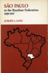 So Paulo In The Brazilian Federation 1889-1937