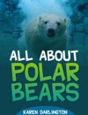 All About Polar Bears All About Everything 1
