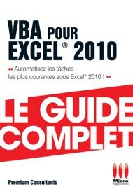 VBA POUR EXCEL 2010 GUIDE COMPLET