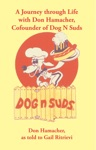 A Journey Through Life With Don Hamacher Cofounder Of Dog N Suds