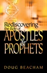 Redicovering The Role Of Apostles  Prophets