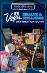 Las Vegas Health  Wellness Destination Guide