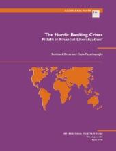 The Nordic Banking Crisis: Pitfalls in Financial Liberalization