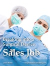 Breaking Into A Surgical Device Sales Job