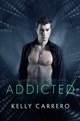 Addicted (Unearthly Paradox Book 2) - Kelly Carrero book