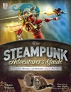 The Steampunk Adventurers Guide Contraptions Creations And Curiosities Anyone Can Make