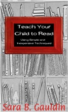 Teach Your Child To Read Using Simple And Inexpensive Techniques!