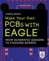 Make Your Own PCBs With EAGLE From Schematic Designs To Finished Boards