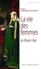 La Vie des femmes au Moyen Age