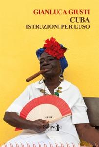 Cuba. Istruzioni per l'uso Book Cover