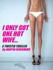 Harper Nevermind - I Only Got One Hot Wife... kunstwerk