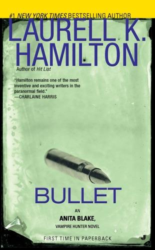 Laurell K. Hamilton - Bullet