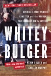 Whitey Bulger Americas Most Wanted Gangster And The Manhunt That Brought Him To Justice