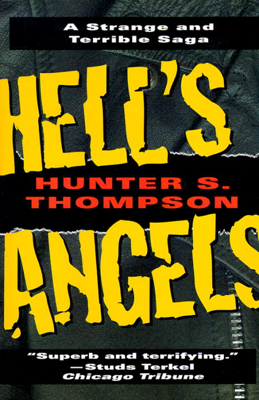 Hell's Angels: A Strange and Terrible Saga - Hunter S. Thompson book