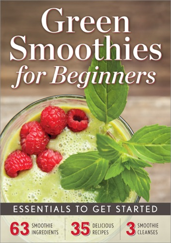 John Chatham - Green Smoothies for Beginners: Essentials to Get Started