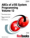 ABCs Of ZOS System Programming Volume 12