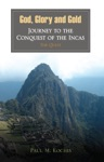 God Glory And Gold Journey To The Conquest Of The Incas - The Quest