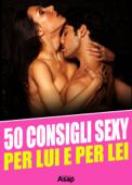 50 consigli sexy per lui e per lei