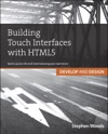 Building Touch Interfaces With HTML5 Develop And Design Speed Up Your Site And Create Amazing User Experiences