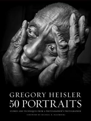 Gregory Heisler: 50 Portraits
