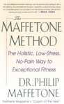 The Maffetone Method  The Holistic  Low-Stress No-Pain Way To Exceptional Fitness