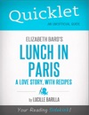 Quicklet On Elizabeth Bards Lunch In Paris A Love Story With Recipes