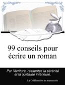 99 conseils pour écrire un roman