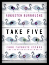 Take Five Four Favorite Essays Plus One Never-Been-Seen Essay