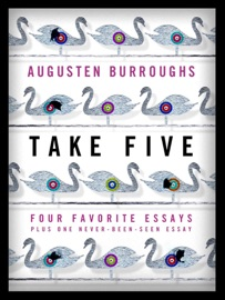 Take Five: Four Favorite Essays Plus One Never-Been-Seen Essay PDF Download